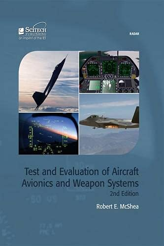 Test and Evaluation of Aircraft Avionics and Weapon Systems (Radar, Sonar and Navigation)