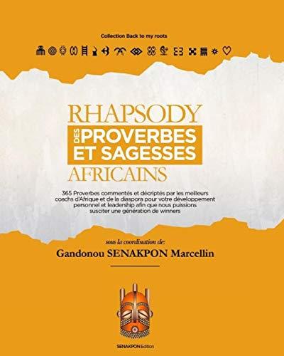 RHAPSODY DES PROVERBES ET SAGESSES AFRICAINS: 365 Proverbes commentés et décryptés par 14 coachs d'Afrique et de la diaspora pour votre développement ... afin de susciter une génération de winners.