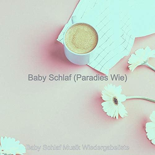 Baby Schlaf Musik Wiedergabeliste