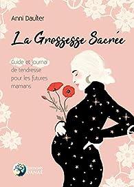 La grossesse sacrée par Anni Daulter