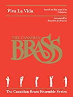 Viva La Vida for Brass Quintet: Score (The Canadian Brass Ensemble Series)