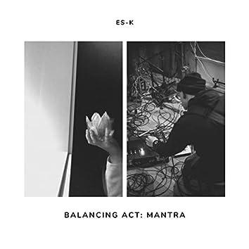 Balancing Act: Mantra