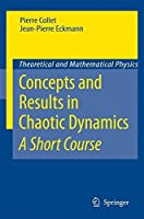 Concepts and Results in Chaotic Dynamics: A Short Course (Theoretical and Mathematical Physics) by Pierre Collet Jean-Pierre Eckmann(2006-11-16)