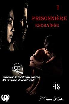Prisonnière - Tome 1: Enchaînée (French Edition) by [Marion Fénice]