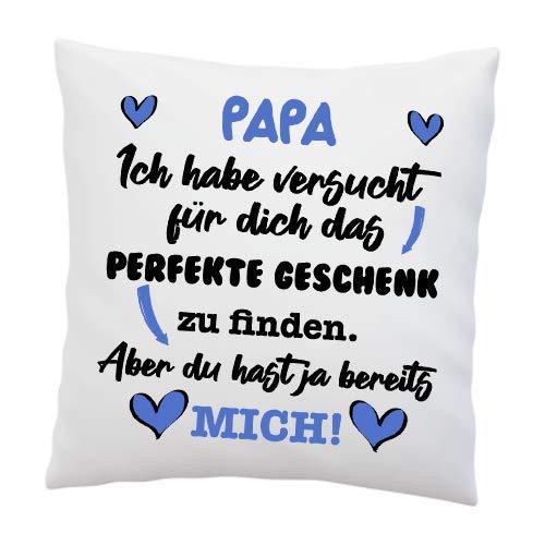 Kissen mit Spruch - ''Papa, Ich Habe versucht für Dich das perfekte.''- Deko-Kissen - weiß 40cm x 40cm - Liebe - optimales Geschenk - Vatertag - Geburtstag
