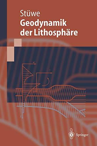 Einführung in die Geodynamik der Lithosphäre: Quantitative Behandlung geowissenschaftlicher Probleme (German Edition)