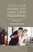 Tudo o que Sempre Quis Saber sobre Psicodrama (Portuguese Edition)