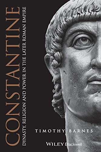 Constantine: Dynasty, Religion and Power in the Later Roman Empire