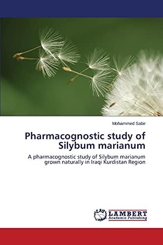 Pharmacognostic study of Silybum marianum: A pharmacognostic study of Silybum marianum grown naturally in Iraqi Kurdistan Region