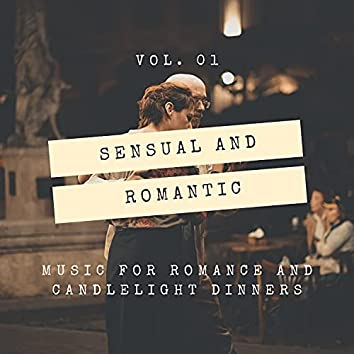 Sensual And Romantic - Music For Romance And Candlelight Dinners, Vol. 01