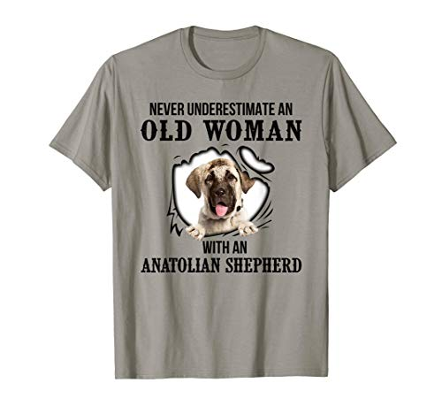 Never Underestimate An Old Woman With An Anatolian Shepherd T-Shirt