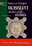 Rosslyn - Splendeurs, Mythes, Réalités