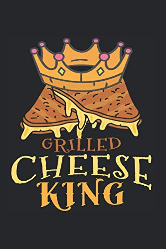 Grilled Cheese King Cheese Toast Sandwich: 6x9 Journal For Writing Down Notes, Notebook