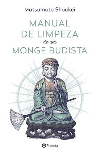 Manual de limpeza de um monge budista: 2ª Edição