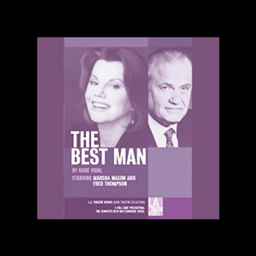 The Best Man                   By:                                                                                                                                 Gore Vidal                               Narrated by:                                                                                                                                 Terrence Currier,                                                                                        Johnny Holliday,                                                                                        Naomi Jacobson,                   and others                 Length: 1 hr and 58 mins     35 ratings     Overall 4.4