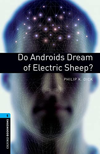 Oxford Bookworms Library: 10. Schuljahr, Stufe 2 - Do Androids Dream of Electric Sheep?: Reader