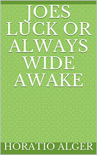 Joes Luck Or Always Wide Awake (English Edition)
