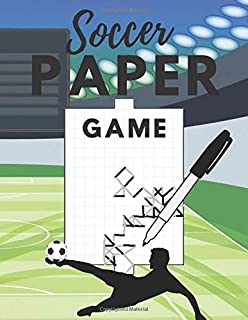 Soccer Paper Game: Totally Awesome Paper & Pencil Games: Two Player Activity Book Activities for Family Time, for Bored Kids, teens and Adults