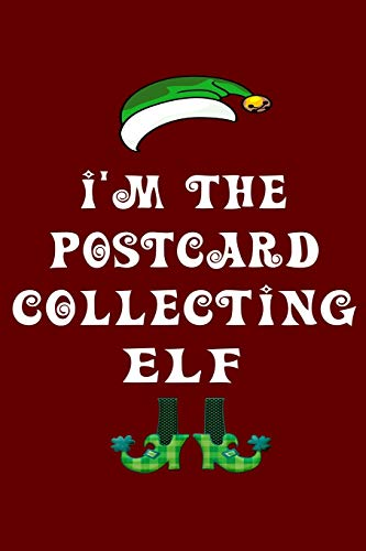 I'm The Postcard Collecting Elf: Christmas Gift For Travel Buddy 6' x 9' / 15.24cm x 22.86cm 100 pages Vacation Planner Book