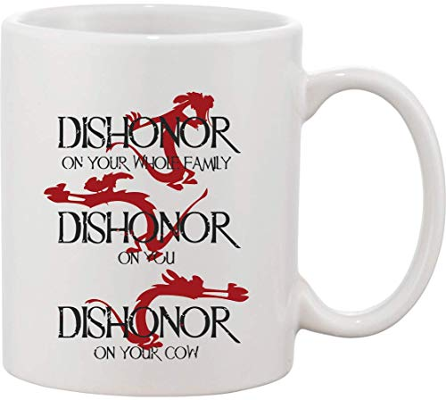 Dishonor On Your Family Dishonor On You Dishonor On Your Cow - Taza de cerámica con diseño de Stella