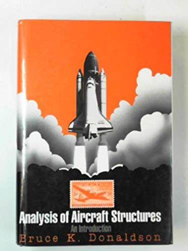 Download Analysis of Aircraft Structures: An Introduction (McGraw-Hill Series in Aeronautical and Aerospace Engineering) 007017539X