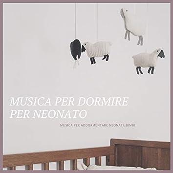 Musica per dormire per neonato – Musica per addormentare neonati, bimbi