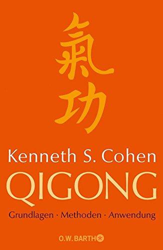 Qigong: Grundlagen, Methoden, Anwendung