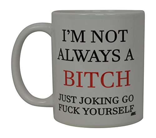 Best Funny Coffee Mug Not Always Novelty Cup Joke Great Gag Gift Idea For Men Women Office Work Adult Humor Employee Boss Coworkers