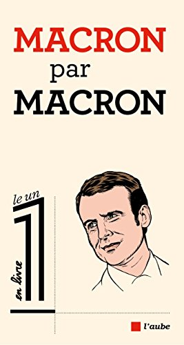 Macron Par Macron Le 1 En Livre French Edition Ebook Macron Emmanuel Fottorino Eric Macron Emmanuel Amazon Co Uk Kindle Store
