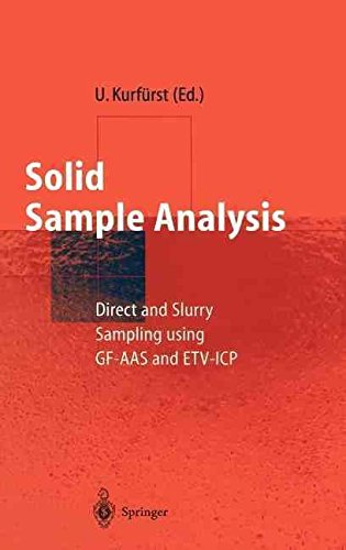 [(Solid Sample Analysis : Direct and Slurry Sampling Using Gf-Aas and Etv-Icp)] [Edited by Ulrich Kurfürst] published on (June, 1998)