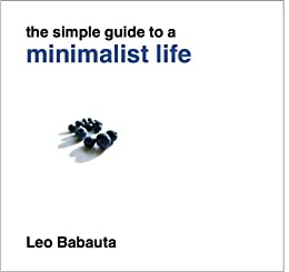 The Simple Guide to a Minimalist Life by [Leo Babauta]