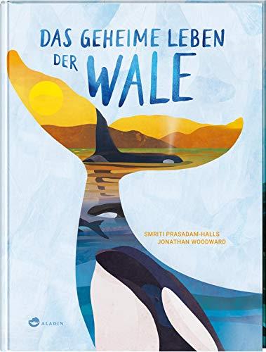 Das geheime Leben der Wale: Sachbuch über Blauwale, Delfine und Orcas, ab 7 Jahren