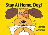 Stay at Home, Dog!: An educational children's story about pandemics (English Edition)