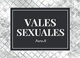 Vales Sexuales Para Él: Talonario de Vales Sexuales Para El | Vales de Sexo Para Novio Marido | Vales de Amor Pareja |...