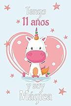 Tengo 11 Años Y Soy Magica: Cuaderno De Unicornio Diario Rosa Libreta Bonita Regalo De Cumpleaños Para Niñas 11 años