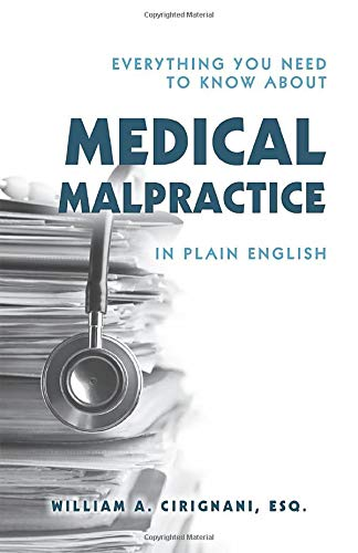 Compare Textbook Prices for Everything You Need To Know About Medical Malpractice In Plain English  ISBN 9781633851368 by Cirignani, William