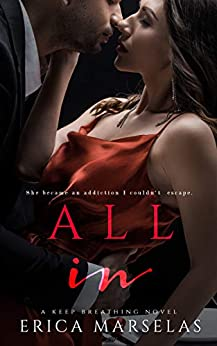All In: A Secret Baby Standalone Romance (Keep Breathing Book 2) by [Erica Marselas]