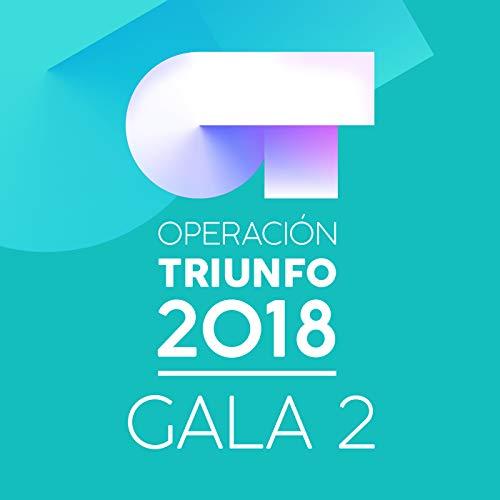 OT Gala 2 (Operación Triunfo 2018)