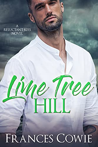 Lime Tree Hill (A Reluctant Kiss Bo…
