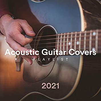 Acoustic Guitar Covers Playlist 2021