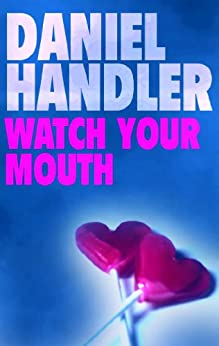 Watch Your Mouth by [Daniel Handler]