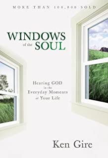 Windows of the Soul: Hearing God in the Everyday Moments of Your Life