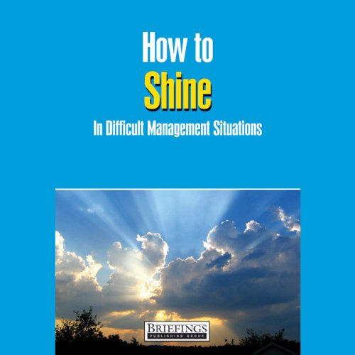 How to Shine in Difficult Management Situations audiobook cover art