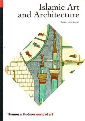 Compare Textbook Prices for Islamic Art and Architecture The World of Art The World of Art Edition ISBN 9780500203057 by Hillenbrand, Robert