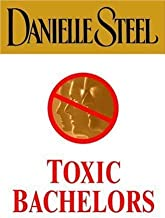 (Large Print Edition) Toxic Bachelors Hardcover By Danielle Steel 2000