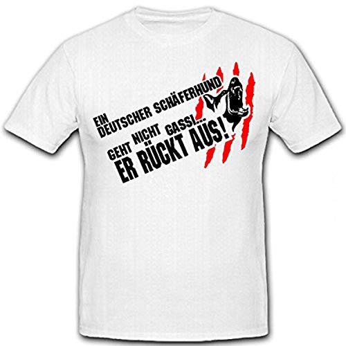EIN Deutscher SCHÄFERHUND geht Nicht gassi, er RÜCKT AUS! Humor- T Shirt #12727, Größe:Herren L, Farbe:Weiß