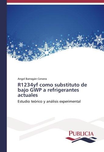 R1234yf como substituto de bajo GWP a refrigerantes actuales: Estudio teórico y análisis experimental