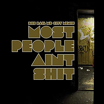 Most People Ain`t Shit