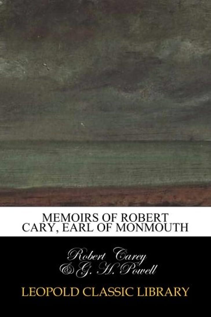 診療所暫定発生するMemoirs of Robert Cary, earl of Monmouth