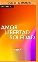 Amor, libertad y soledad